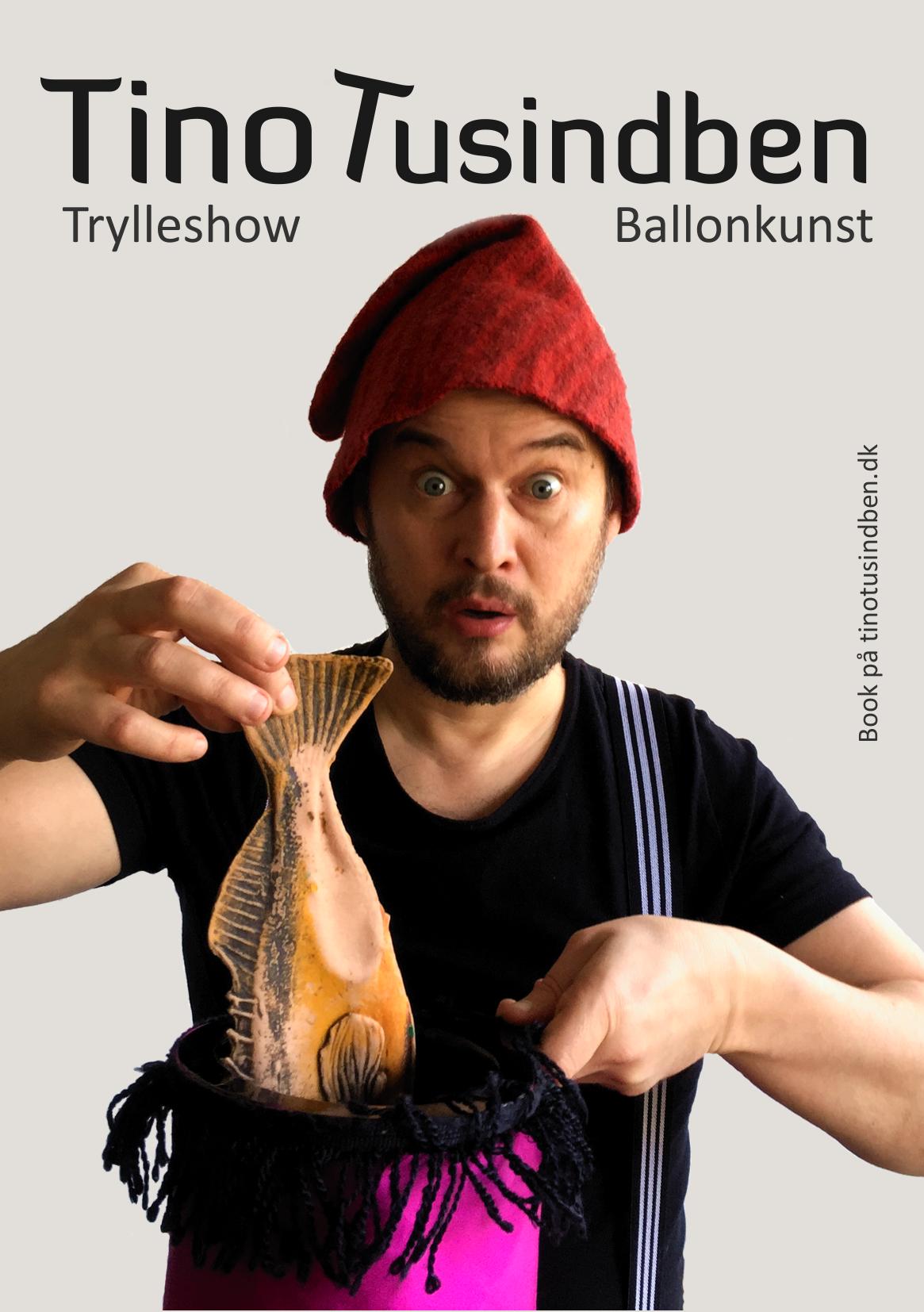 Tino Tusindben har mange års erfaring med trylleshow for børn. Showet er finpudset til mindste detalje.
