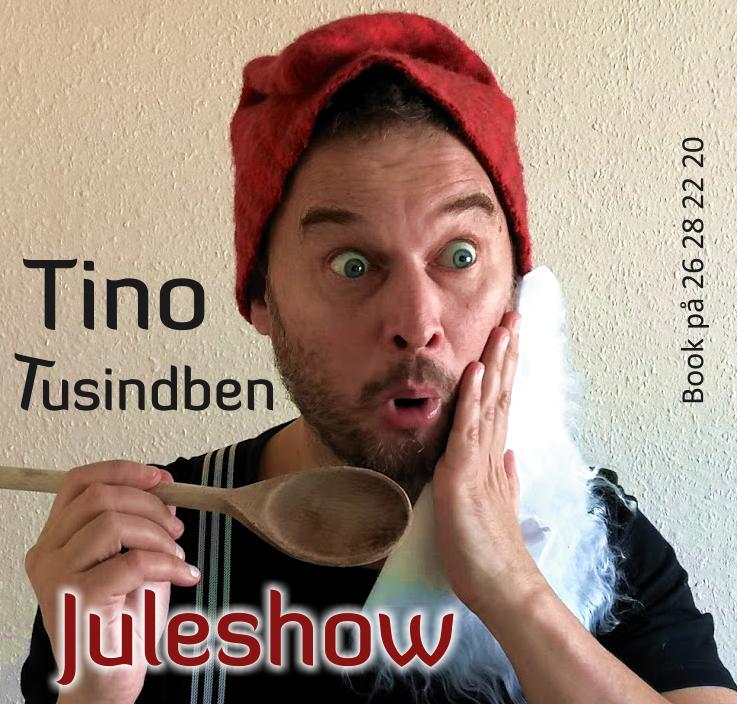 Book juletrylleshowet med Tino Tusindben allerede i dag. Ring og hør nærmere på 26 28 22 20.